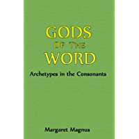 Gods of the Word: Archetypes in the Consonants