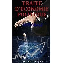 TRAITE D'ECONOMIE POLITIQUE : L'Intégrale (French Edition)