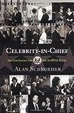 Celebrity-In-Chief, Alan Schroeder, 081334137X