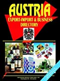Austria Export-Import and Business Directory, U. S. A. Global Investment Center Staff, 0739792792