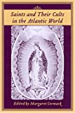 Saints and Pilgrimages in the Atlantic World, , 1570036306