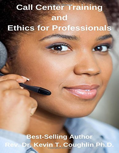 Read Online Call Center Training and Ethics for Professionals pdf epub