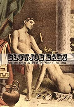 Blowjob Bars: What they are, how they work, where to find them by [Reports, Rockit]