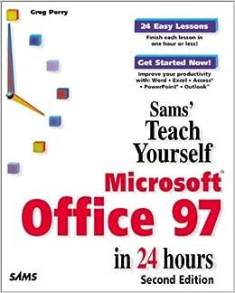 Buy Sams Teach Yourself Microsoft Office 97 in 24 Hours (Sams Teach