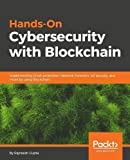 Hands-On Cybersecurity with Blockchain: Implementing DDoS protection, Network Forensics, IoT security, and more by using Blockchain