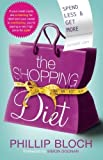img - for The Shopping Diet: Spend Less and Get More by Phillip Bloch (2010-08-17) book / textbook / text book