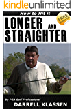How to Hit Longer and Straighter Golf Shots (Golf's an Easy Game Book 1)