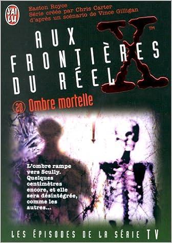 Telecharger Le Nouveau Livre The X Files Tome 20 Ombre