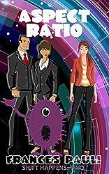 Aspect Ratio (Shift Happens Book 2)