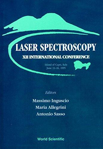 - Laser Spectroscopy: XII International Conference : Island of Capri, Italy June 11-16, 1995 (Capri, Italy, 11-16 June 1995)