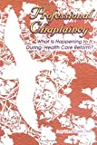 Professional Chaplaincy : What Is Happening to It During Health Care Reform?, VandeCreek, Larry, 0789011727