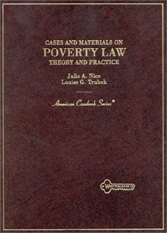 Cases and Materials on Poverty Law: Theory and Practice (American Casebook Series)