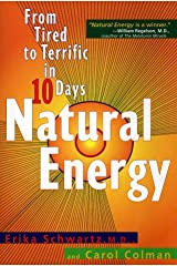 Natural Energy: From Tired to Terrific in 10 Days Mass Market Paperback