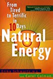 img - for Natural Energy: From Tired to Terrific in 10 Days book / textbook / text book