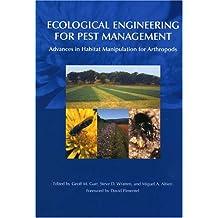Ecological Engineering for Pest Management: Advances in Habitat Manipulation for Arthropods