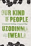 Our Kind of People, Uzodinma Iweala, 0061284904