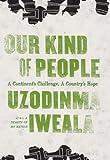 Our Kind of People, Uzodinma Iweala, 0061284904