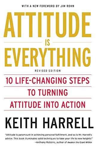 Attitude is Everything Rev Ed: 10 Life-Changing Steps to