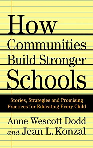 How Communities Build Stronger Schools: Stories, Strategies, and Promising Practices for Educating Every Child