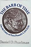 img - for The Barb of Time: On the Unity of Ezra Pound's Cantos book / textbook / text book