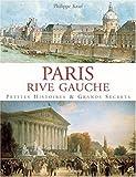 Paris Rive Gauche : Petites histoires & grands secrets