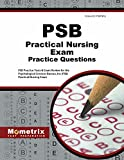PSB Practical Nursing Exam Practice Questions: PSB Practice Tests & Review for the Psychological Services Bureau, Inc (PSB) Practical Nursing Exam