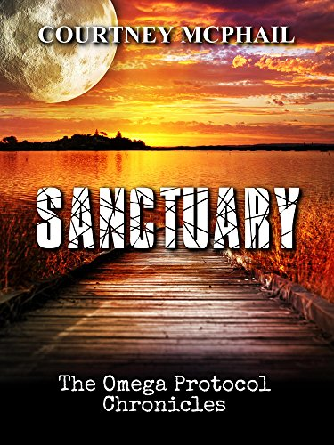 Sanctuary (The Omega Protocol Chronicles Book 2) by [McPhail, Courtney]