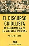 img - for Discurso criollista en la formacion de la Argentina (Coleccion Historia y Cultura) (Spanish Edition) book / textbook / text book