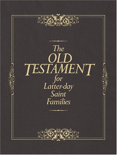 The Old Testament for Latter-Day Saint Families: Illustrated King James Version with Helps for Children