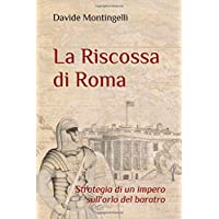 La Riscossa di Roma: Strategia di un impero sull'orlo del baratro