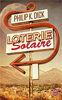 Loterie solaire, Dick, Philip Kindred
