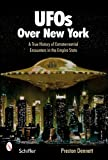 UFOs Over New York: A True History of Extraterrestrial Encounters in the Empire State