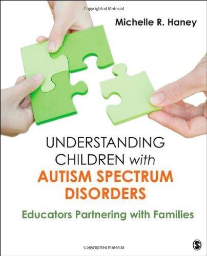 Understanding Children with Autism Spectrum Disorders by Haney, Michelle Rosen. (SAGE Publications, Inc,2012) [Paperback]