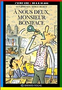 """Afficher """"À nous deux, monsieur Boniface !"""""""