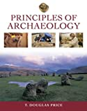 Principles of Archaeology, Doug Price and T. Douglas Price, 0072961481