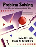 Problem Solving : Critical Thinking and Communication Skills, Little, Linda F. and Greenberg, Ingrid, 0801306035