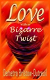 Love with a Bizarre Twist, Dutreuil, 1418489123