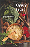 Gypsy Feast: Recipes and Culinary Traditions of the Romany People (Hippocrene Cookbook Library)