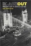 Blackout: World War II and the Origins of Film Noir