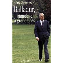 Balladur, immobile à grands pas (Littérature) (French Edition)