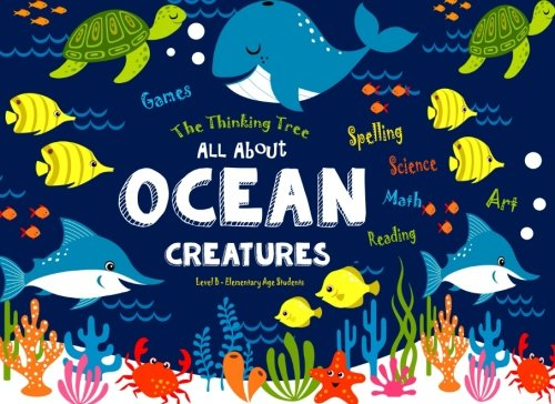 Download All About Ocean Creatures: Fun-Schooling - Math, Reading, Art, Science & Spelling Games (Homeschooling with Thinking Tree Books) (Volume 1) ebook