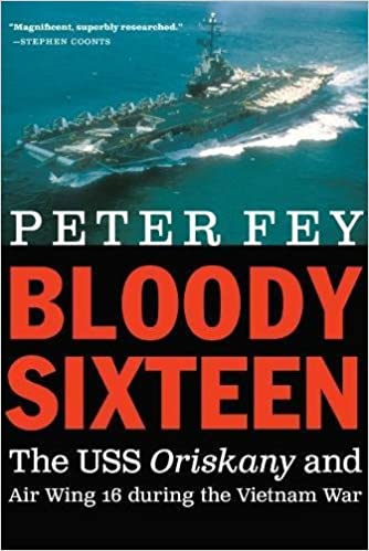 Bloody Sixteen: The USS Oriskany and Air Wing 16 during the