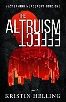 The Altruism Effect (Mastermind Murderers Series Book 1) by [Helling, Kristin]