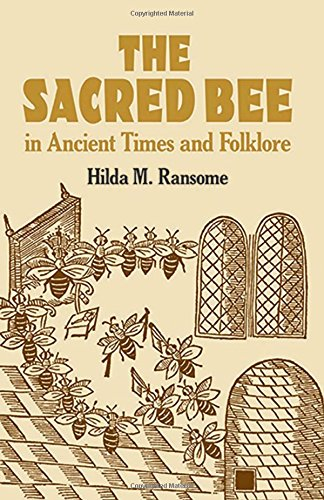 (The Sacred Bee in Ancient Times and Folklore (Dover Books on Anthropology and Folklore))