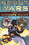 Robot Wars: The Ultimate Guide