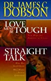 Love Must Be Tough/Straight Talk, James C. Dobson, 0849916542