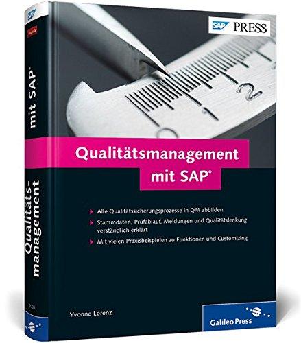 Qualitätsmanagement mit SAP: Das umfassende Handbuch zu SAP QM: Prozesse, Funktionen, Customizing (SAP PRESS)