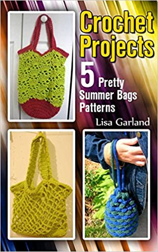 Crochet Projects: 5 Pretty Summer Bags Patterns: (Crochet Patterns, Crochet Stitches) (Everyday Crochet)