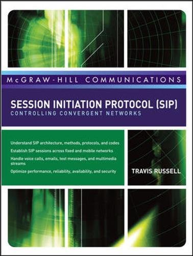 Session Initiation Protocol (SIP): Controlling Convergent Networks (McGraw-Hill Communication Series) by McGraw-Hill Education
