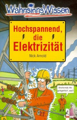Hochspannend, die Elektrizität